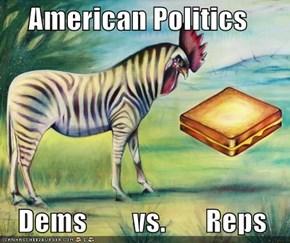 American Politics     Dems        vs.       Reps