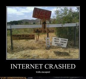 INTERNET CRASHED