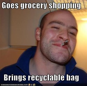 Goes grocery shopping  Brings recyclable bag