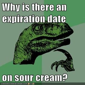 Why is there an expiration date  on sour cream?