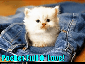Pocket Full O' Love!