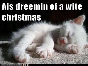 Ais dreemin of a wite christmas