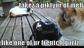 takez a piktyur of meh  like one of ur frentch gurlz