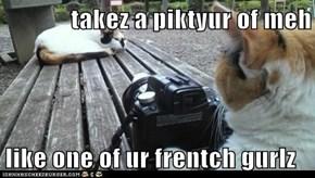 takez a piktyur of meh  like one of ur frentch gurlz