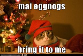 mai eggnogs  bring it to me