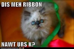 DIS MEH RIBBON  NAWT URS K?