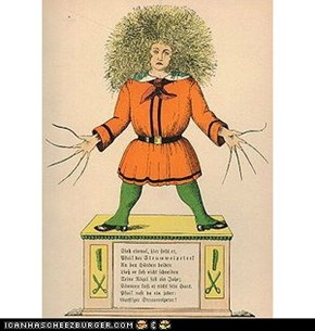 Struwwelpeter...Or How to Scare Your Kids Outa Their Pants!