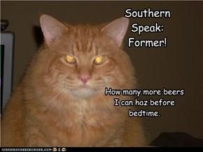 Southern Speak:Former!