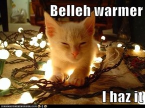 Belleh warmer  I haz it