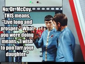 No, Dr. McCoy