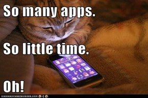 So many apps. So little time. Oh!