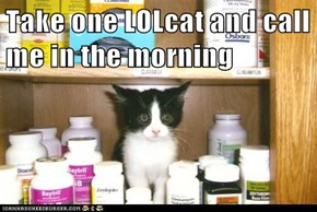 Take one LOLcat and call me in the morning