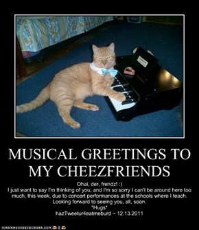 MUSICAL GREETINGS TO MY CHEEZFRIENDS