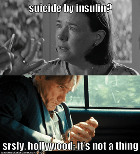 suicide by insulin?  srsly, hollywood: it's not a thing