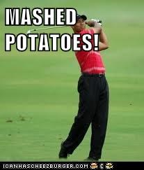 MASHED POTATOES!