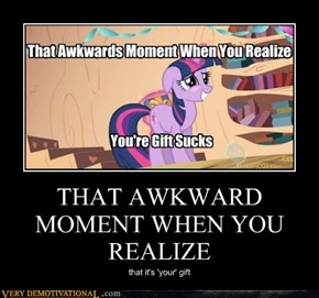 THAT AWKWARD MOMENT WHEN YOU REALIZE
