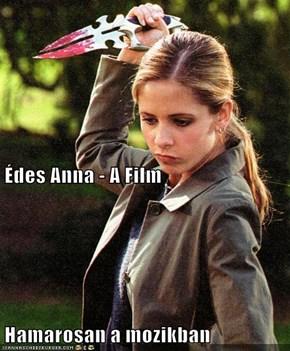 Édes Anna - A Film Hamarosan a mozikban