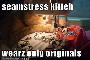 seamstress kitteh  wearz only originals
