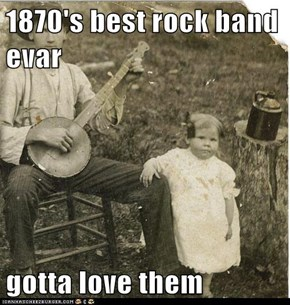 1870's best rock band evar   gotta love them
