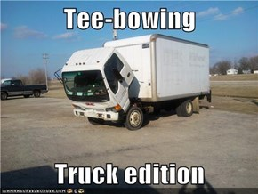 Tee-bowing  Truck edition