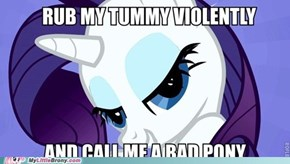 Oh, You're a Very Bad Pony.