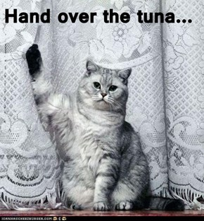 Hand over the tuna...