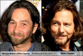Michael Bolton (Office Space) Totally Looks Like Eddie Vedder