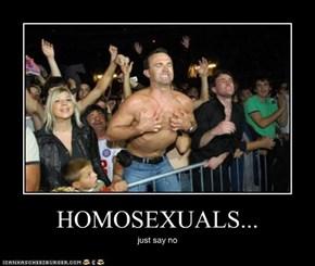HOMOSEXUALS...