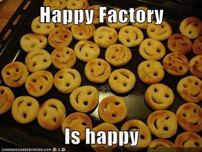 Happy Factory  Is happy