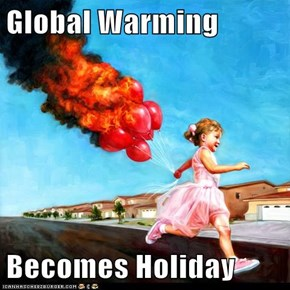 Global Warming  Becomes Holiday