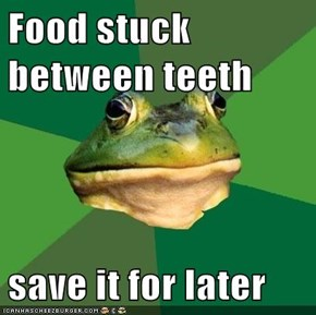 Food stuck between teeth  save it for later