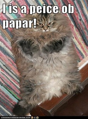 I is a peice ob papar!