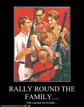 RALLY ROUND THE FAMILY....