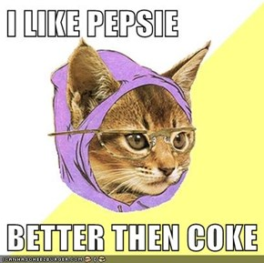 I LIKE PEPSIE  BETTER THEN COKE