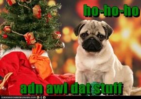 ho-ho-ho  adn awl dat stuff