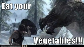 Eat your  Vegetables!!!