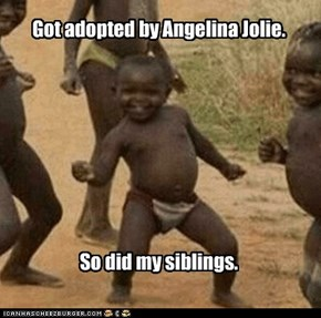 Got adopted by Angelina Jolie.