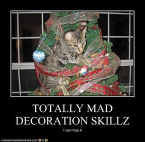 TOTALLY MAD DECORATION SKILLZ