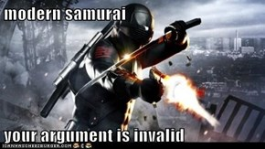 modern samurai   your argument is invalid