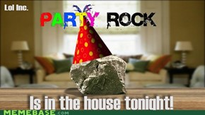 Party Rock!
