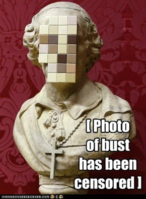 [ Photo of bust has been censored ]