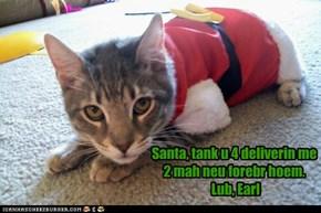 Santa, tank u 4 deliverin me 2 mah neu forebr hoem.   Lub, Earl