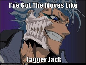 I've Got The Moves Like   Jagger Jack