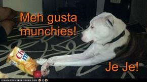 Meh gusta munchies!
