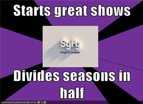 Starts great shows  Divides seasons in half