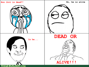 DEAD OR ALIVE!!