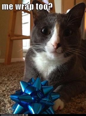 me wrap too?