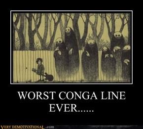 WORST CONGA LINE EVER......