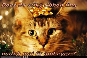 Doez da stiky ribbon fing   match mai fir and eyez ?