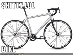 SHITTY LOL  BIKE